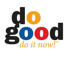 Do Good, Do it Now!